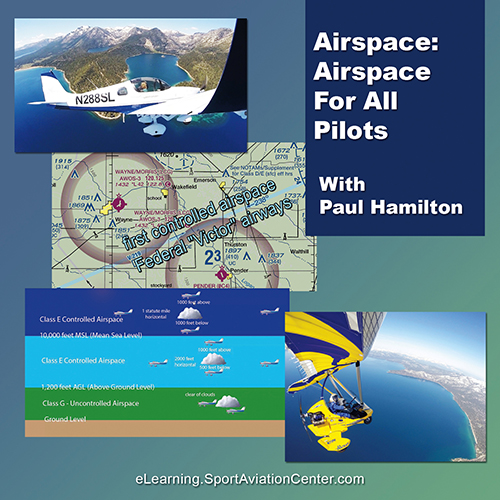 Airspace: Airspace For All Pilots With Paul Hamilton Course at Sport Aviation Center eLearning Online